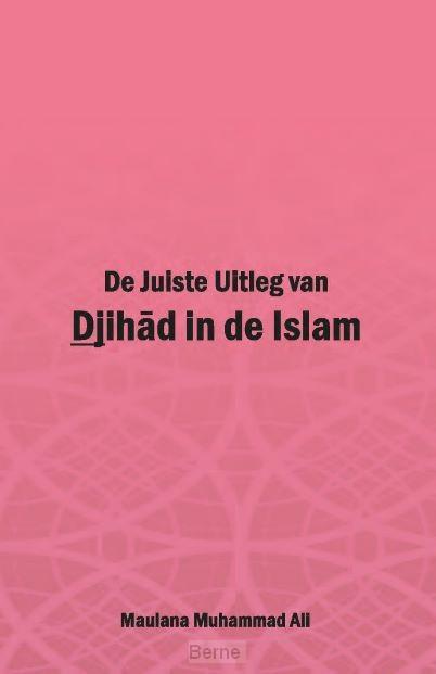 De Juiste Uitleg van Djihad in de Islam