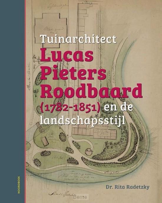 Tuinarchitect Lucas Pieters Roodbaard (1782-1851) en de landschapsstijl