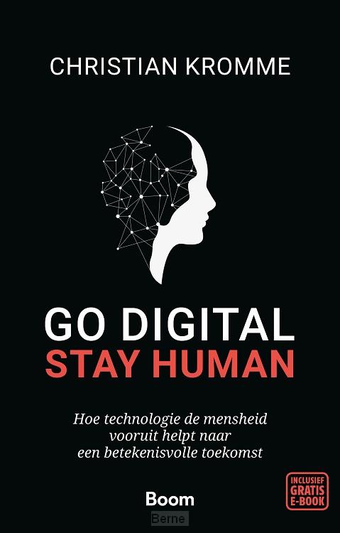 Go digital, stay human