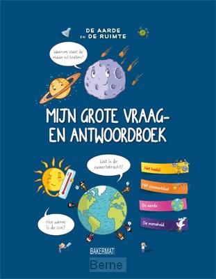 Mijn grote vraag- en antwoordboek: De aarde en de ruimte