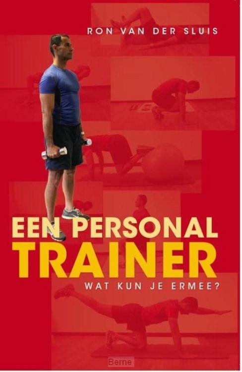 Een personal trainer, wat kun je ermee?