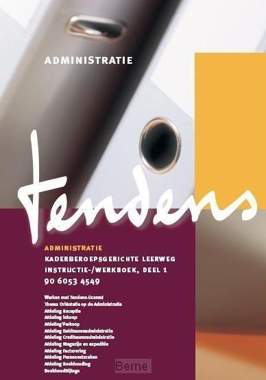 Tendens / Administratie kaderberoepsgerichte leerweg deel 1 / Instructie-/werkboek