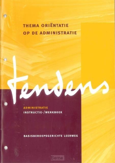Tendens administratie / Deel 1 / Instructie-/werkboek