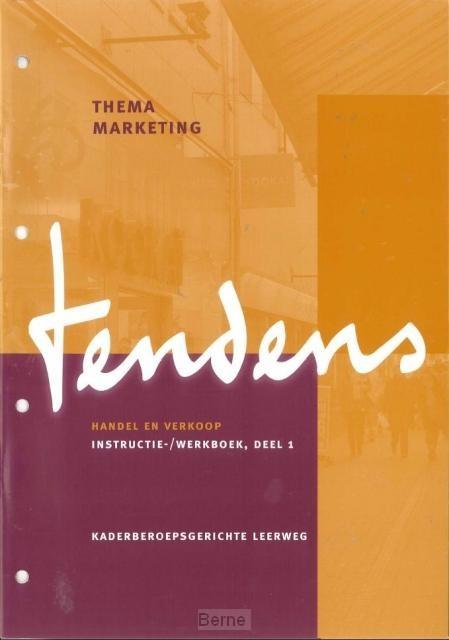 Tendens handel en verkoop / Thema marketing; Deel 1 / Instructie-/werkboek