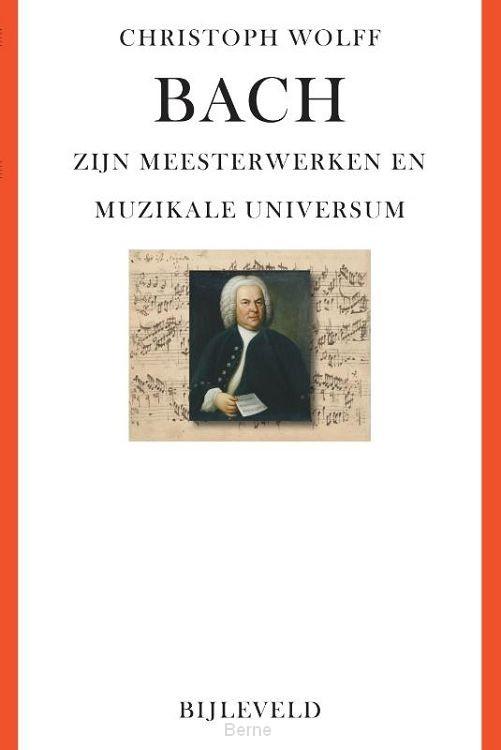 Bach: zijn meesterwerken & muzikale universum