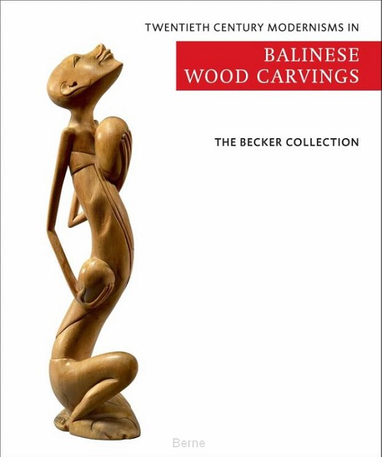 The Becker Collection-Twentieth century modernisms in Balinese wood carvings