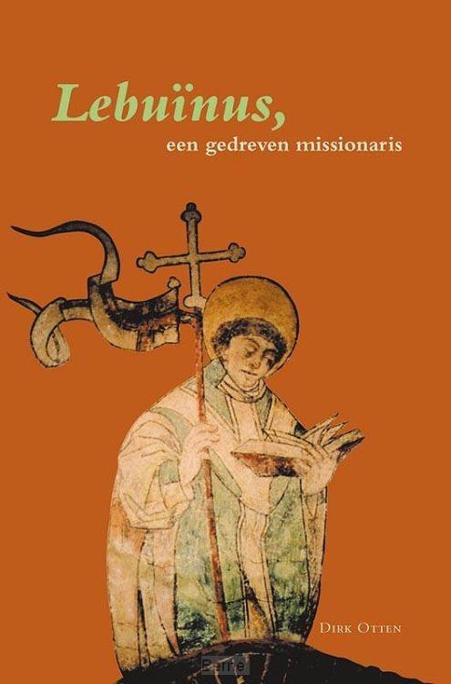 Lebuinus, een gedreven missionaris