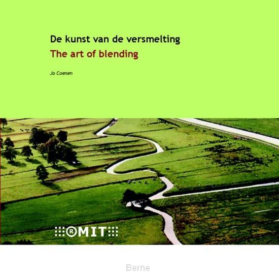 De kunst van de versmelting / The art of blending