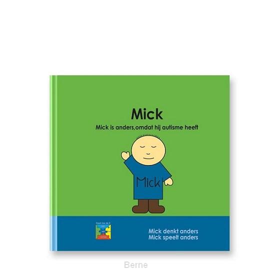 Mick. Mick is anders, omdat hij autisme