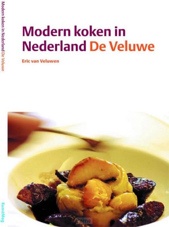 Modern koken in Nederland / De Veluwe