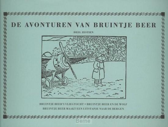 De avonturen van Bruintje Beer / 16 Bruintje Beer's vliegtocht / Bruintje Beer en de wolf / Bruintje Beer maakt een uitstapje naar de bergen