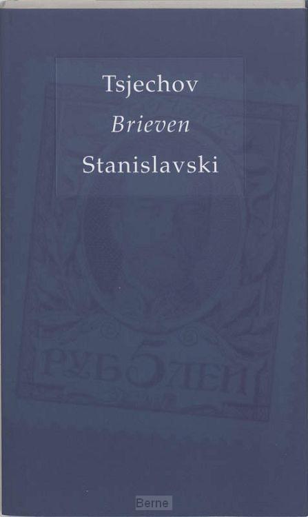 Brieven Tsjechov / Stanislavski
