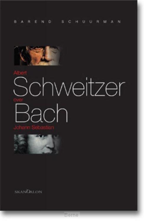 Albert Schweitzer over Johann Sebastian