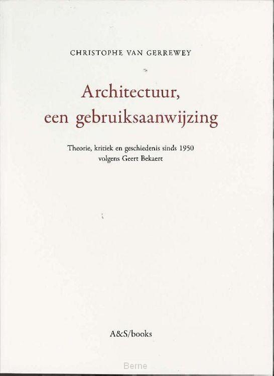 Architectuur, een gebruiksaanwijzing