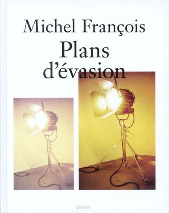 Michel François Plans d'évasion