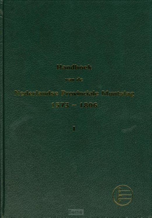 handboek van Nederlandse provinciale mutslag 1573-1806 / Deel 1, Holland, West-Friesland, Zeeland, Utrecht