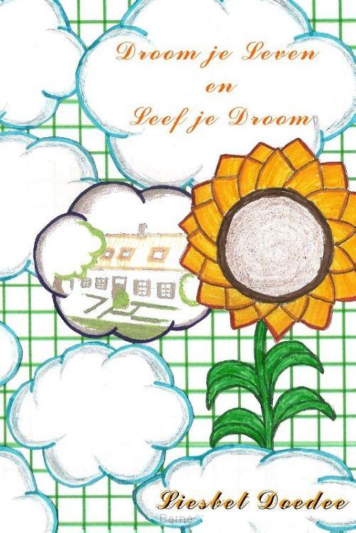 Droom je leven en leef je droom