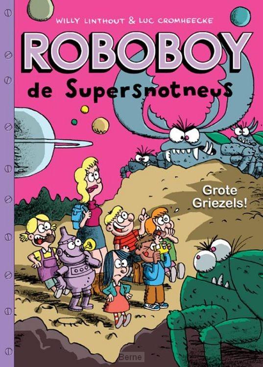 Roboboy / 6 Grote griezels!