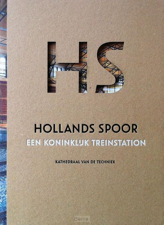 HS Hollands Spoor, een Koninklijk treinstation