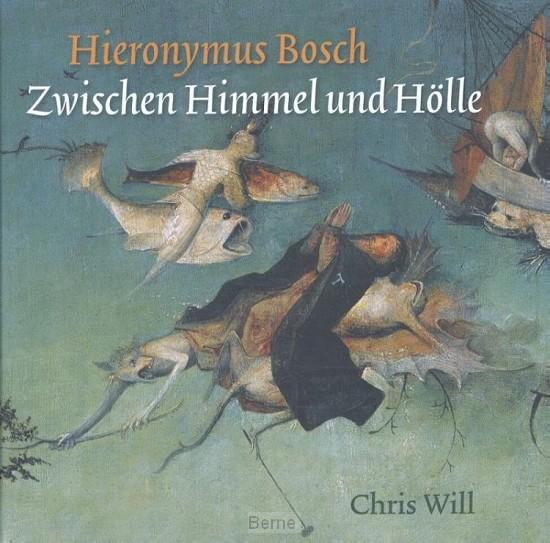 Hieronymus Bosch. Zwischen Himmel und Hölle