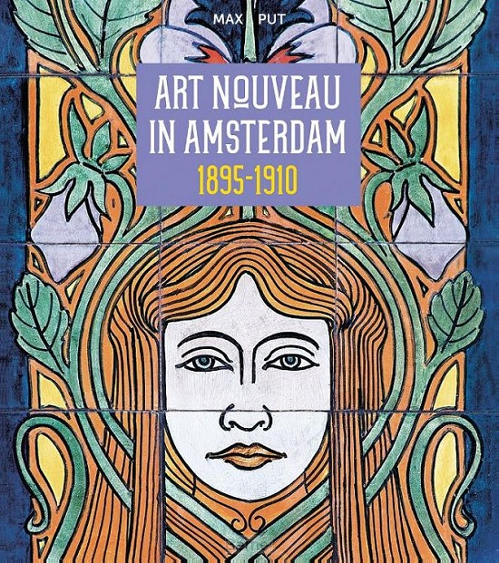 Art Nouveau in Amsterdam 1895-1910