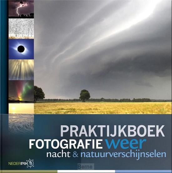 Praktijkboek fotografie, weer, nacht en