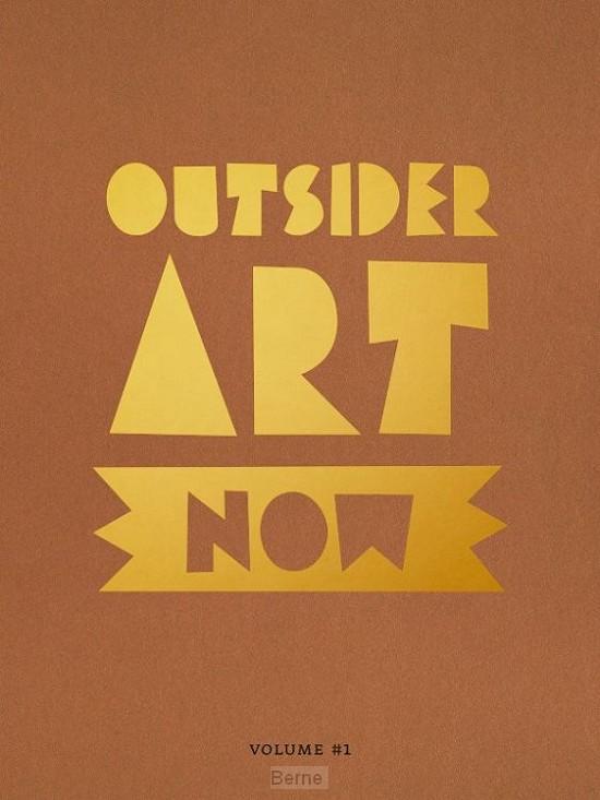 Outsider Art Now: Volume #1