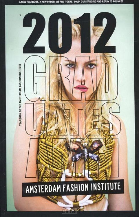 Yearbook of the Amsterdam fashion institute / 2012 graduates amfi Tiger dragon slayers