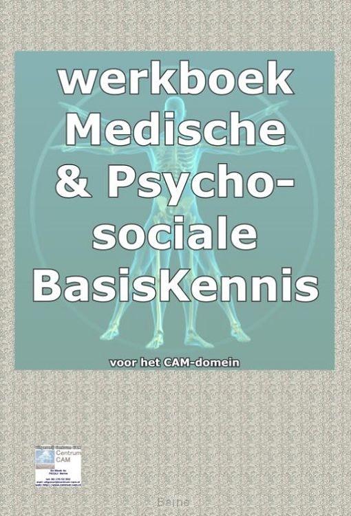 Werkboek bij medische basisKennis & psychosociale basiskennis voor het CAM domein