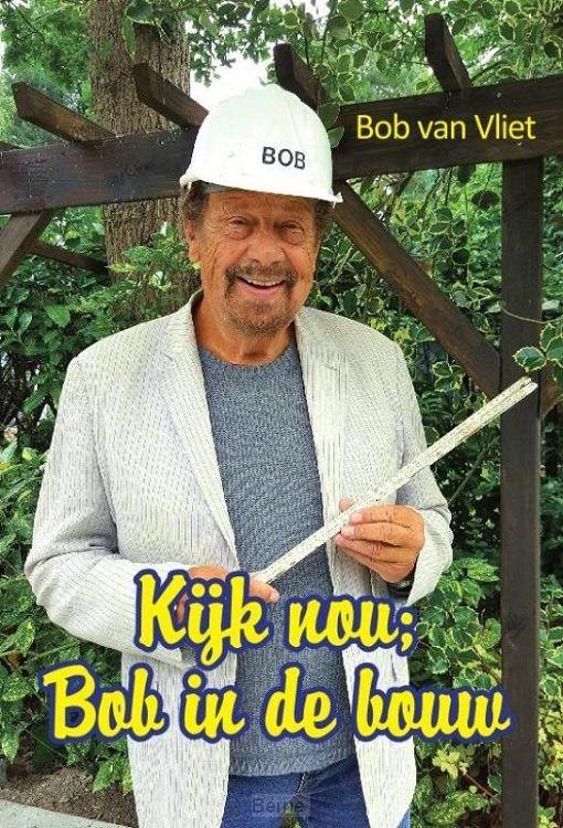 Kijk nou; Bob in de bouw