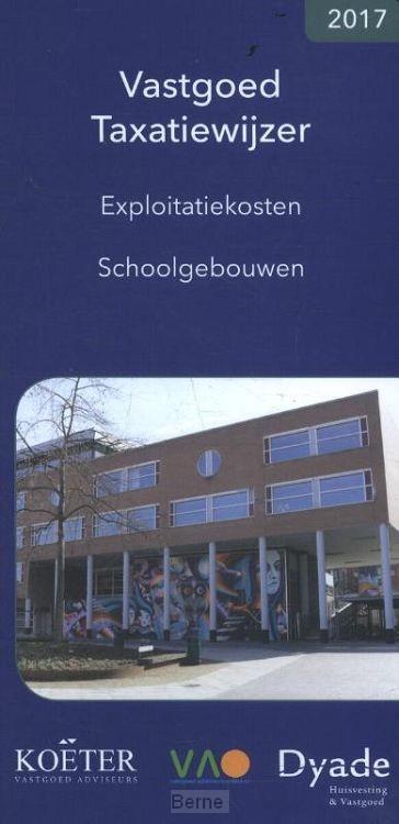 Vastgoed Taxatiewijzer / 2017 Exploitatiekosten Schoolgebouwen