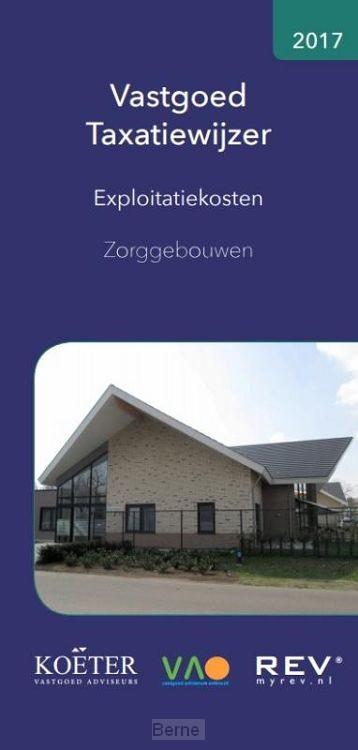 Vastgoed Taxatiewijzer - Exploitatiekosten Zorggebouwen / 2017