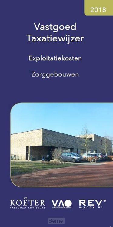 Vastgoed Taxatiewijzer Exploitatiekosten Zorggebouwen / 2018