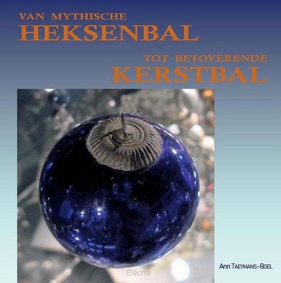 Van mythische Heksenbal tot betoverende Kerstbal
