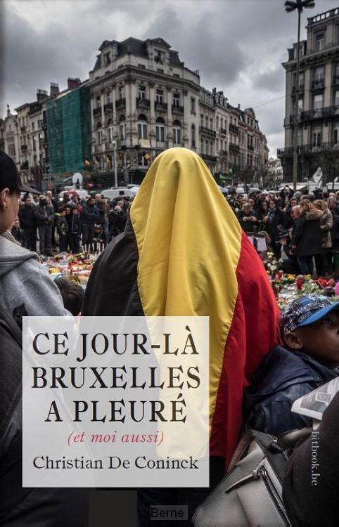 Ce jour-là Bruxelles a pleuré (et moi aussi)