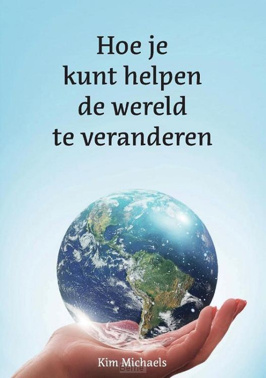 Hoe je kunt helpen de wereld te veranderen