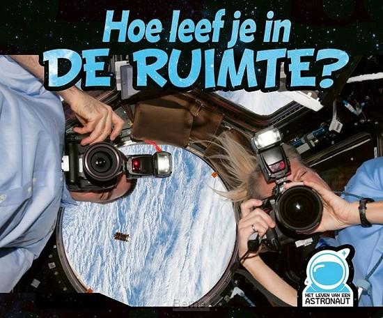 Hoe leef je in de ruimte?, Het leven van een astronaut