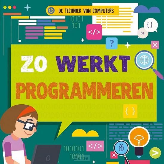 Zo werkt programmeren, De techniek van computers