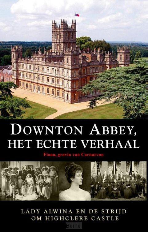 Downton Abbey, het echte verhaal