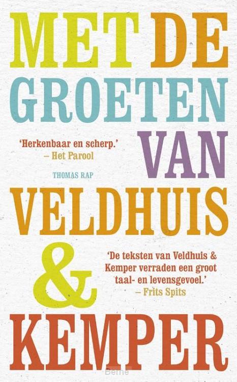 Met de groeten van Veldhuis en Kemper