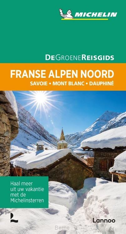 De Groene Reisgids - Franse Alpen Noord