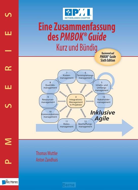 Eine Zusammenfassung des PMBOK® Guide - Kurz und bündig