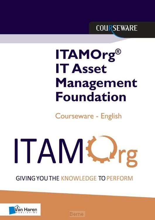 ITAMOrg® IT Asset Management Foundation Courseware