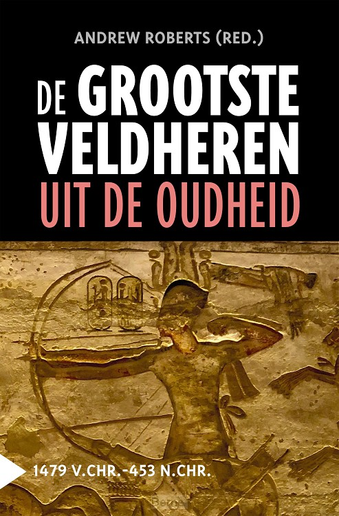 De grootste veldheren uit de oudheid, 1479 v.C.-453 n.C.