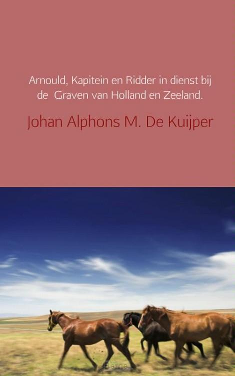 Arnould, kapitein en ridder in dienst bij de Graven van Holland en Zeeland