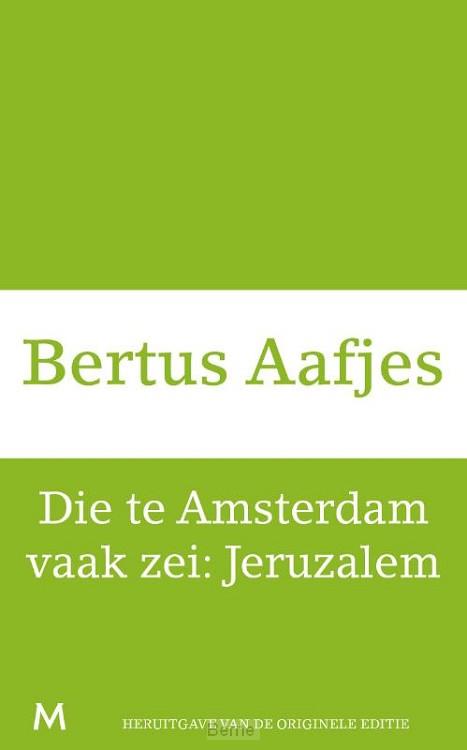 Die te Amsterdam vaak zei: Jeruzalem