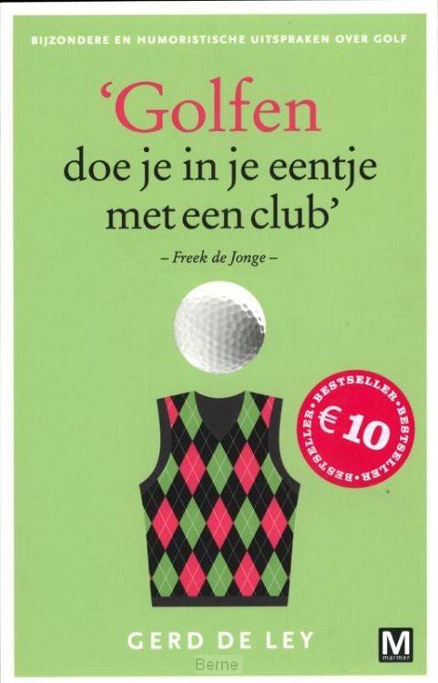 Golfen doe je in je eentje met een club