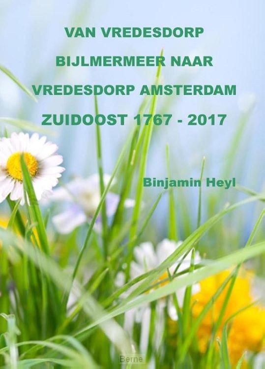 Van vredesdorp Bijlmermeer naar vredesdorp Amsterdam Zuidoost 1767-2017