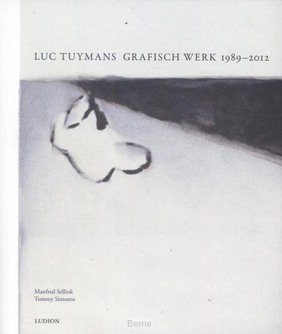 Luc Tuijmans grafisch werk 1989-2012