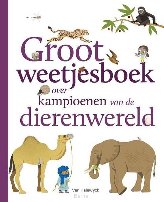Groot weetjesboek over kampioenen van de dierenwereld